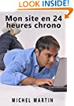 Mon site en 24 heures chono (French E...