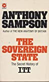 The Sovereign State - The Secret History of ITT (0340182849) by Anthony Sampson