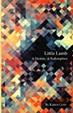 img - for Little Lamb: A Journey of Redemption book / textbook / text book