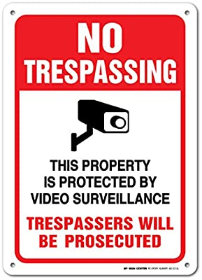 "No Trespassing This Property Is Protected By Video Surveillance Trespassers Will Be Prosecuted Laminated Sign - MADE IN USA -10""x14"" - .040 Rust Free Aluminum"
