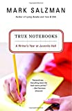 img - for True Notebooks: A Writer's Year at Juvenile Hall book / textbook / text book