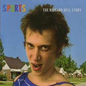 Spurts:The Richard Hell Story