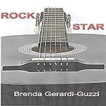 Rock Star | Brenda Gerardi-Guzzi