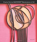 img - for Charles Rennie Mackintosh Masterpieces of Art book / textbook / text book