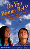 img - for Do You Wanna Bet?: Your Chance to Find Out About Probability book / textbook / text book