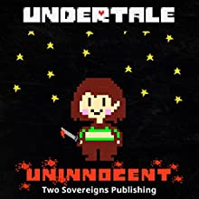 Undertale: Uninnocent Audiobook by  Two Sovereigns Publishing Narrated by  Jerrod Barth