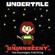 Undertale: Uninnocent | Livre audio Auteur(s) :  Two Sovereigns Publishing Narrateur(s) :  Jerrod Barth
