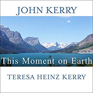 This Moment on Earth: Today's New Environmentalists and Their Vision for the Future | [John Kerry, Teresa Heinz Kerry]
