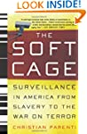The Soft Cage: Surveillance in Americ...