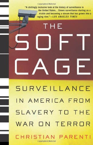 The Soft Cage: Surveillance in America From Slavery to...