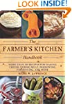The Farmer's Kitchen Handbook: More T...
