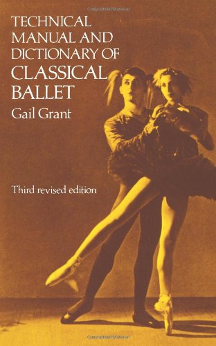 Technical Manual and Dictionary of Classical Ballet (Dover Books on...