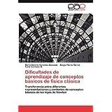 Dificultades De Aprendizaje De Conceptos: Transferencia entre diferentes representaciones y contextos de conceptos...