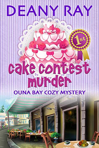 Cake Contest Murder (Ouna Bay Cozy Mysteries Series Book 3) English Cakes