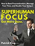 Superhuman Focus: How to Beat Procras...