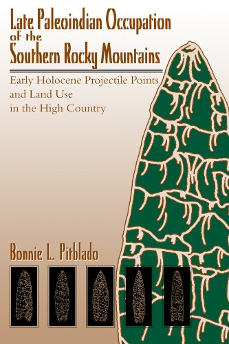 Late Paleoindian Occupation of the Southern Rocky Mountains: Early Holocene Projectile Points and Land Use in the High C