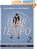 Tour Tempo 2: The Short Game & Beyond