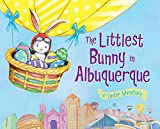 The Littlest Bunny in Albuquerque: An Easter Adventure