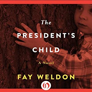The President's Child: A Novel | [Fay Weldon]