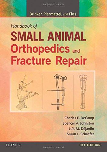 Brinker, Piermattei and Flo's Handbook of Small Animal Orthopedics and Fracture Repair, 5e