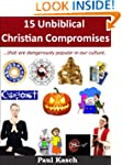 15 Unbiblical Christian Compromises ....
