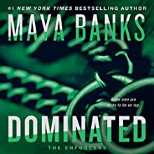 Dominated: The Enforcers, Book 2 Audiobook by Maya Banks Narrated by Jeremy York