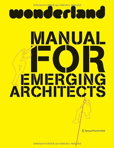 Wonderland Manual for Emerging Architects: How to Establish and Run an Architecture Practice in Europe