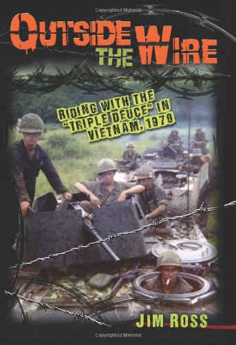 "Outside the Wire: Riding with the ""Triple Deuce"" in Vietnam, 1970"