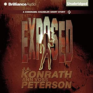 Exposed: A Chandler Thriller, Book 2 | [J. A. Konrath, Ann Voss Peterson]