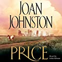 The Price (       UNABRIDGED) by Joan Johnston Narrated by Julia Gibson