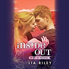 Inside Out: Off the Map, Book 3 (       UNABRIDGED) by Lia Riley Narrated by Brittany Uomoleale, Tim Wright