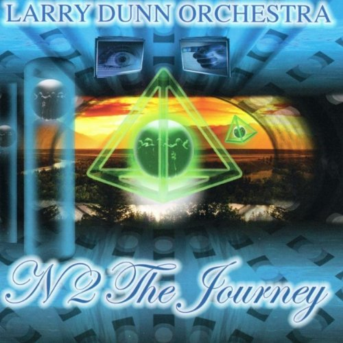 Larry Dunn Orchestra - 2011 - N2 The Journey