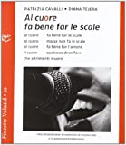Al cuore fa bene far le scale. Con CD Audio