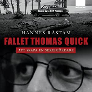 Fallet Thomas Quick [The Case of Thomas Quick] | [Hannes Råstam]