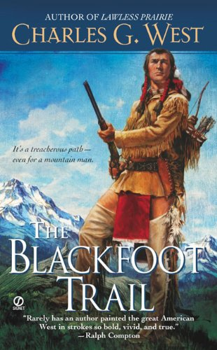 The Blackfoot Trail, Charles G. West