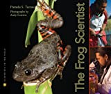 The Frog Scientist (Young Adult: Non-Fiction)