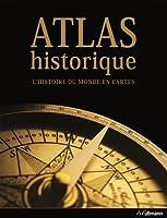 Atlas historique : L'histoire du monde en cartes