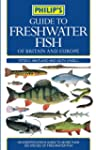 Guide to Freshwater Fish of Britain a...