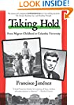 Taking Hold: From Migrant Childhood t...