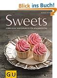 Sweets: Himmlische Verf�hrungen f�r den ganzen Tag (GU Themenkochbuch)