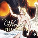 On Wings of Thunder Audiobook by M.D. Grimm Narrated by Pavi Proczko