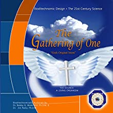 The Gathering of One: God's Original Intent (       UNABRIDGED) by Bobby G. McAllister, Jim Parks Narrated by Rich Germaine
