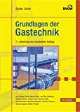 Grundlagen der Gastechnik: Gasbeschaffung - Gasverteilung - Gasverwendung -