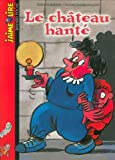 img - for J'Aime Lire: Le Chateau Hante (French Edition) book / textbook / text book