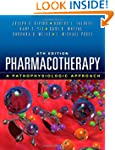 Pharmacotherapy: A Pathophysiologic A...