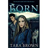 Born (The Born Trilogy) ~ Tara Brown