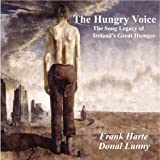 The Hungry Voice (The Song Legacy Of Ireland's Great Hunger