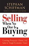 img - for Selling When No One is Buying: Growing Prospects, Clients, and Sales in Tough Economic Times book / textbook / text book
