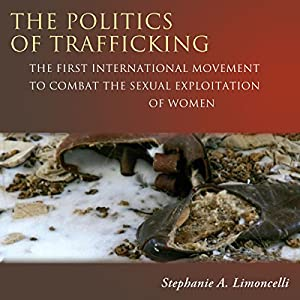 The Politics of Trafficking Audiobook