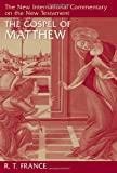 The Gospel of Matthew (New International Commentary on the New Testament) (080282501X) by France, R.T.